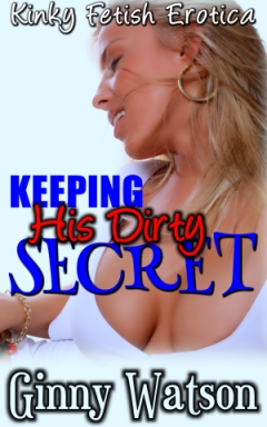 cover design for the book entitled Keeping His Dirty Secret