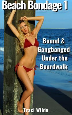 Beach Bondage 1: Bound & Gangbanged Under the Boardwalk