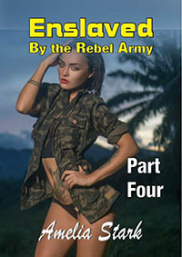 Enslaved by the Rebel Army Part Four
