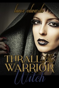 cover design for the book entitled Thrall of the Warrior Witch