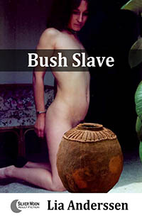 Bush Slave by Lia Anderssen
