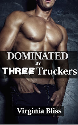 cover design for the book entitled Dominated By Three Truckers: Hard MFMM Erotica