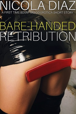Bare-Handed Retribution - A First Time BDSM Taboo Erotica Short Story