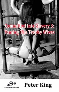 Committed Into Slavery 3 by Peter King