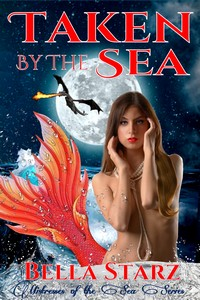 Taken By The Sea by Bella Starz