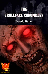 The Skullface Chronicles by Dorothy Davies