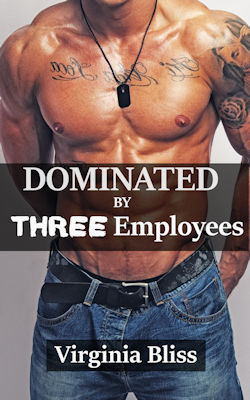 cover design for the book entitled Dominated By Three Employees: Hard MFMM Erotica