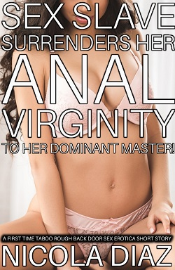 Sex Slave Surrender Her Anal Virginity To Her Dominant Master!