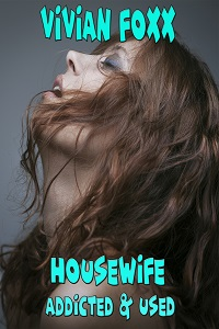 cover design for the book entitled Housewife: Addicted and Used