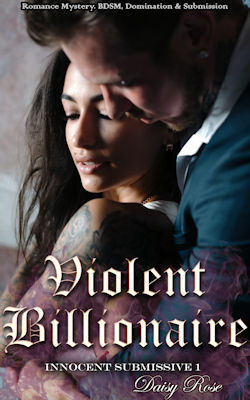 Violent Billionaire: Romance Mystery, BDSM, Domination & Submission