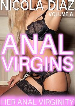 Her Anal Virginity - Anal Virgins Volume 8