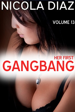 Her First Gangbang - Volume 13