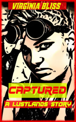 Captured: A Lustlands Story: Post Apocalyptic Erotica