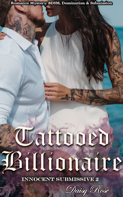 Tattooed Billionaire: Romance Mystery, BDSM, Domination & Submission