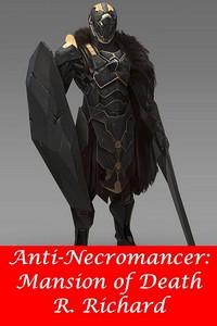 Anti-Necromancer: Death Mansion