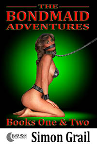 The Bondmaid Adventures - Volume 1  by Simon Grail