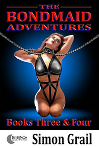 The Bondmaid Adventures - Volume 2 by Simon Grail