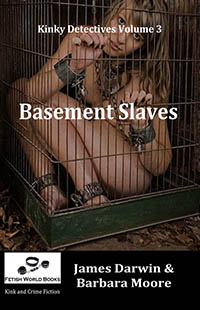 Basement Slaves by James Darwin and Barbara Moore