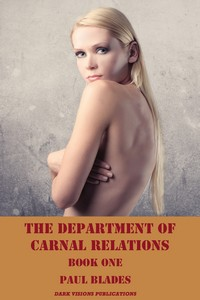 The Department of Carnal Relations Book One by Paul Blades