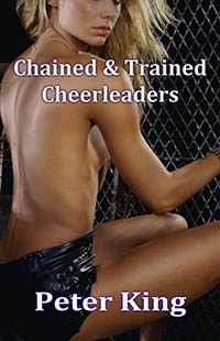 cover design for the book entitled Chained & Trained Cheerleaders