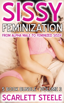 cover design for the book entitled Sissy Feminization - From Alpha Male to Feminized Sissy  - Volume 3