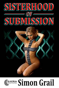 Sisterhood of Submission by Simon Grail