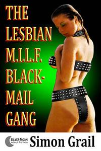 The Lesbian MILF Blackmail Gang