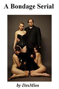 A Bondage Serial by DesMios