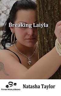 Breaking Laiyla by Natasha Taylor