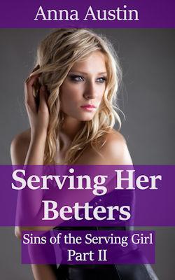 Serving Her Betters: Victorian BDSM Erotica