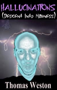 Hallucinations (descent Into Madness)