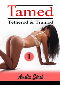 cover design for the book entitled Tamed Tethered & Trained: Part One