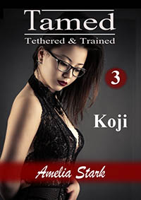 Tamed Tethered & Trained: Part Three