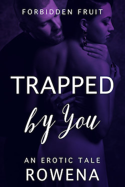 Trapped by You by Rowena Risque