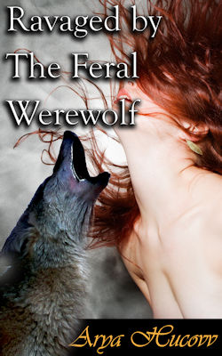 Ravaged by The Feral Werewolf