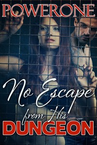 cover design for the book entitled NO ESCAPE FROM HIS DUNGEON