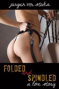 Folded & Spindled