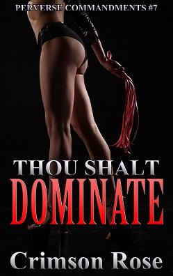 Thou Shalt Dominate