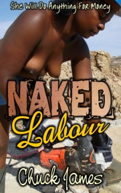 Naked Labour by Chuck James