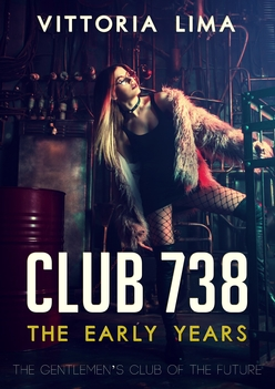 Club 738: The Early Years