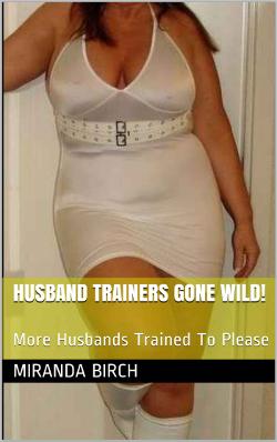 Husband Trainers Gone Wild!