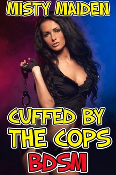 cover design for the book entitled Cuffed by the cops