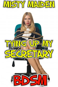 Tying up my secretary by Misty Maiden