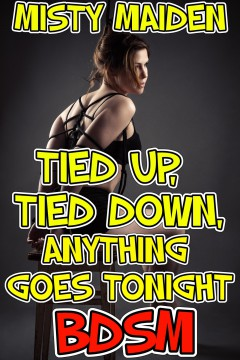 cover design for the book entitled Tied up, tied down, anything goes tonight