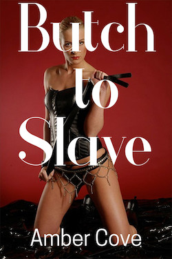 Butch to Slave