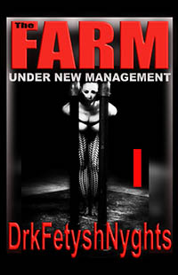 THE FARM 1 - Under New Management by drkfetyshnyghts