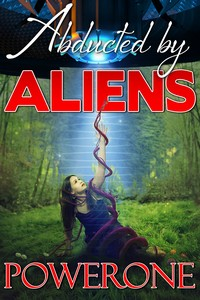 cover design for the book entitled Abducted by Aliens