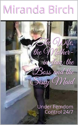 cover design for the book entitled The Wife, the Mother-in-law, the Boss and the Sissy Maid
