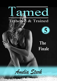 cover design for the book entitled Tamed Tethered & Trained; Part Five