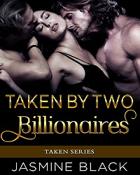 cover design for the book entitled Taken by Two Billionaires